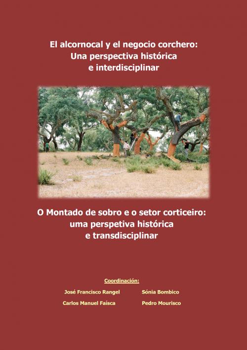 El alcornocal y el negocio corchero: Una perspectiva histórica e interdisciplinar