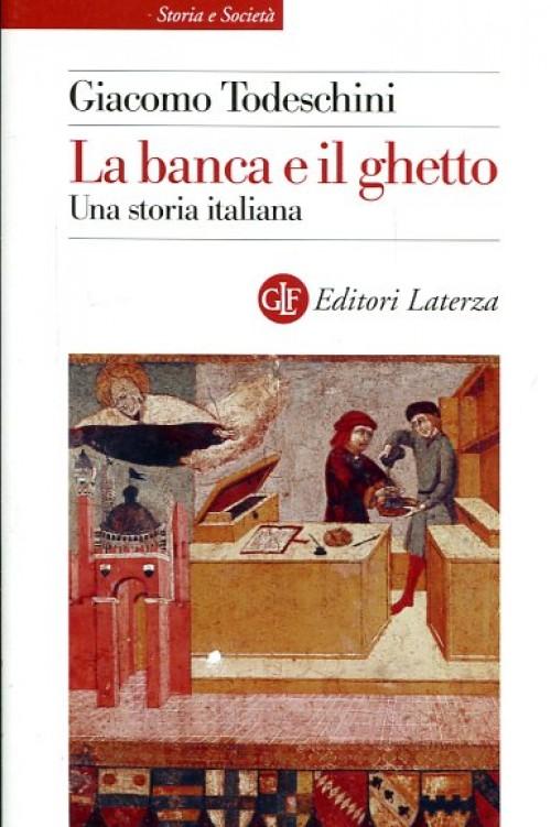 La banca e il ghetto. Una storia italiana (secoli XIV-XVI)