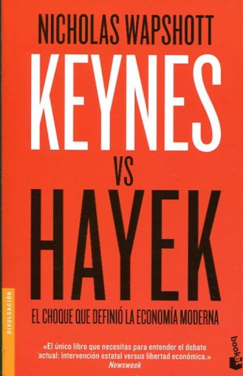 Keynes vs Hayek. El choque que definió la Economía moderna