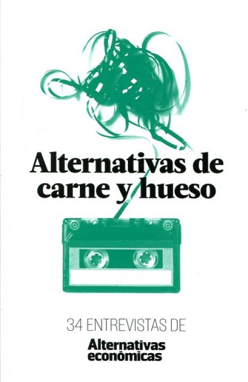 Alternativas de carne y hueso. 34 entrevistas de alternativas económicas