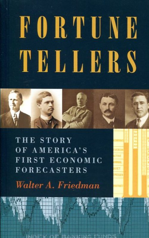 Fortune tellers. The story of America's first Economic Forecasters