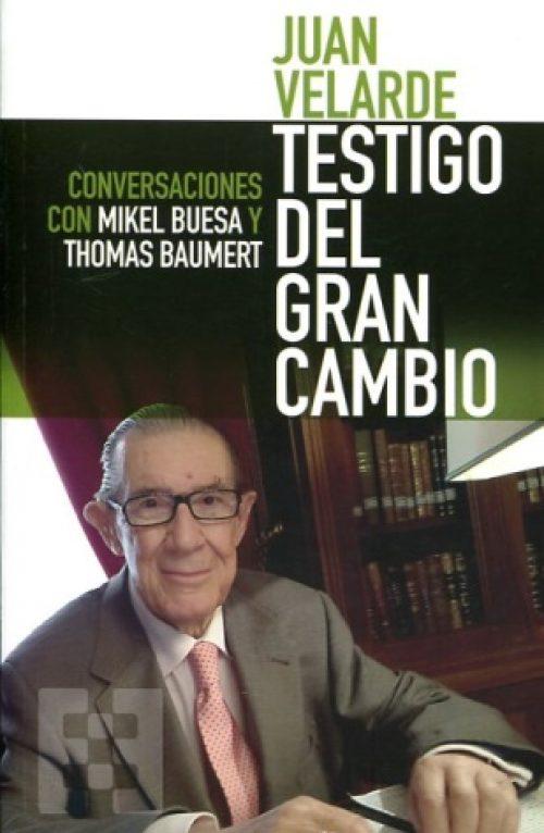 Testigo del gran cambio. Conversaciones con Mikel Buesa y Thomas Baumert