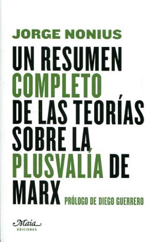 Un resumen completo de las teorías sobre la Plusvalía de Marx