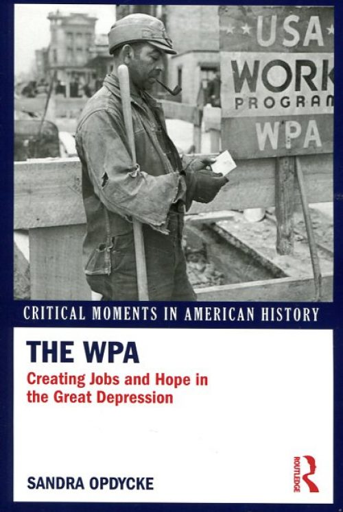 The WPA. Creating Jobs and Hope in the Great Depression