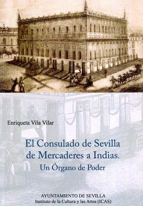 """El Consulado de Sevilla de Mercaderes de Indias """"Un Órgano de Poder"""""""