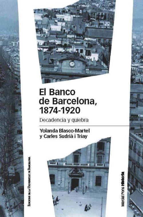 """El Banco de Barcelona, 1874-1920 """"Decadencia y quiebra"""""""