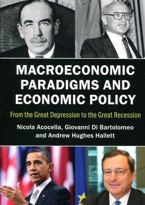 Macroeconomic Paradigms and Economic Policy. From the Great Depression to the Great Recession