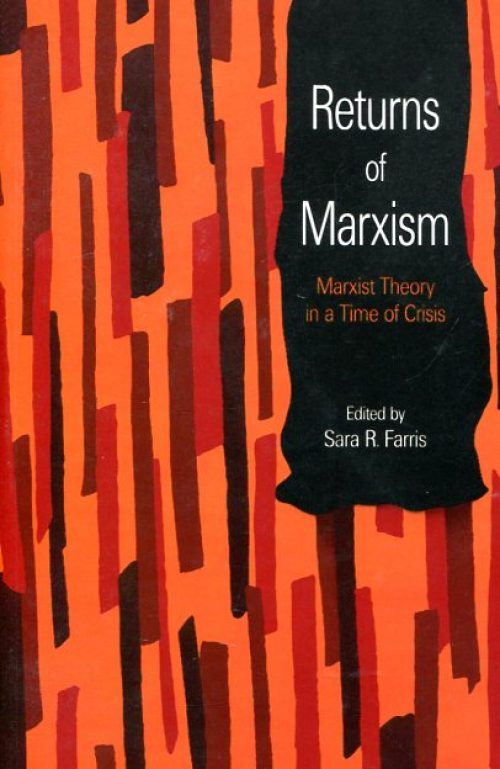 Returns of Marxism. Marxist theory in a time of crisis