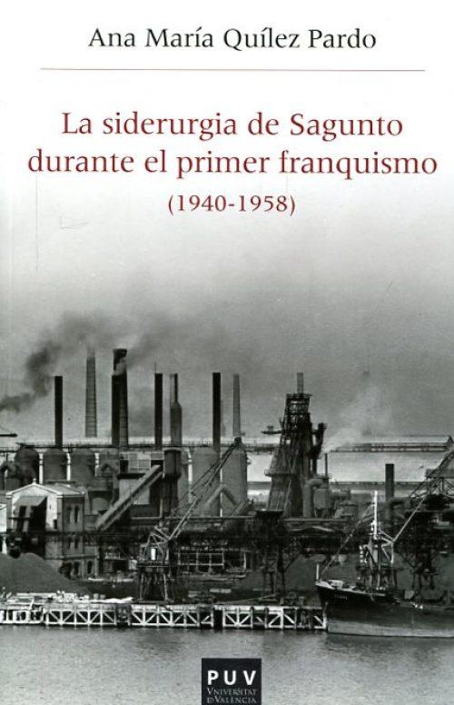 La siderurgia de Sagunto durante el primer franquismo