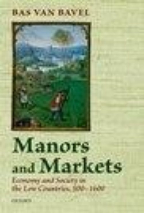 Manors and Markets «Economy and Society in the Low Countries 500-1600»