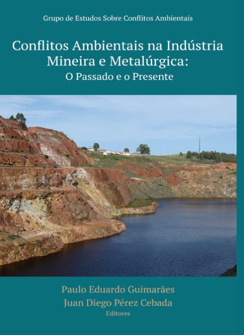 Conflitos Ambientais na Indústria Mineira e Metalúrgica: o Pasado e o Presente
