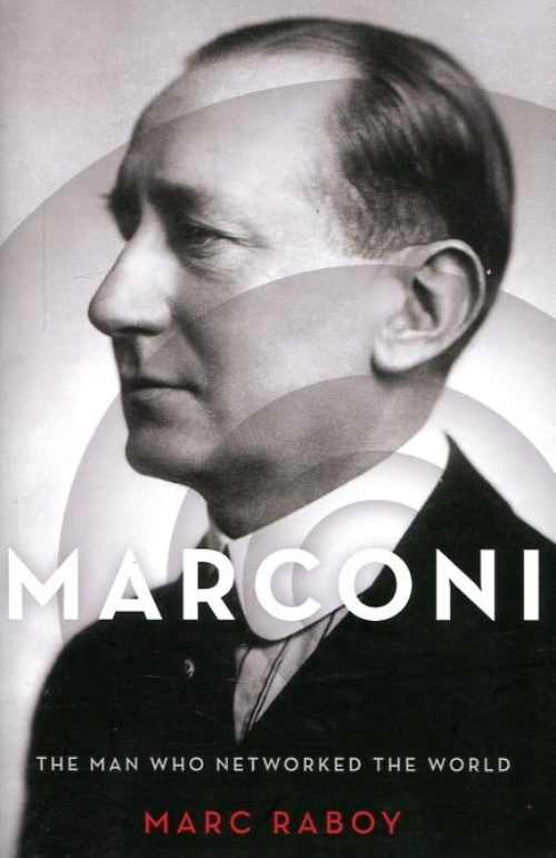 Marconi. The man who networked the world