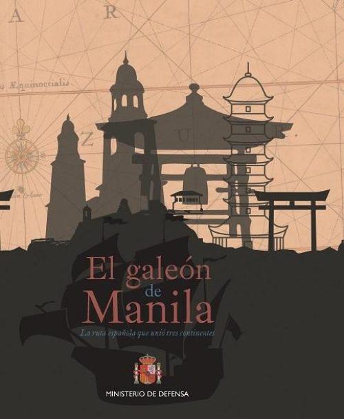 "El Galeón de Manila ""La ruta española que unió tres continentes"""
