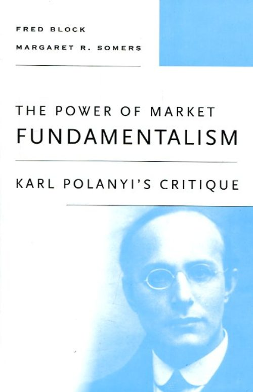 The power of market fundamentalism. Karl Polayi's critique