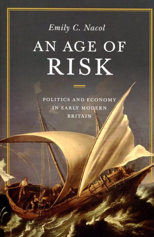 An age of risk. Politics and economy in early Modern Britain