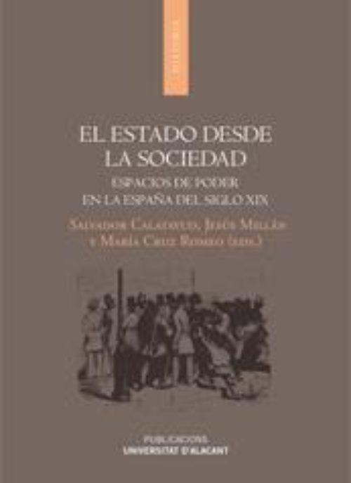 El Estado desde la sociedad «Espacios de poder en la España del siglo XIX»