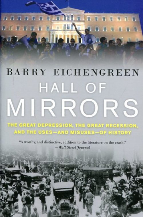 Hall of mirrors. The Great Depression, the Great Recession, and the uses-and misuses-of history