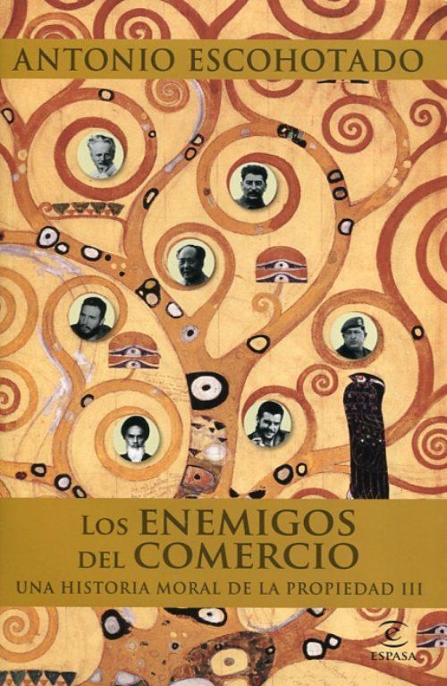 Los enemigos del comercio. Vol. III: una historia moral de la propiedad. De Lenin a nuestros días