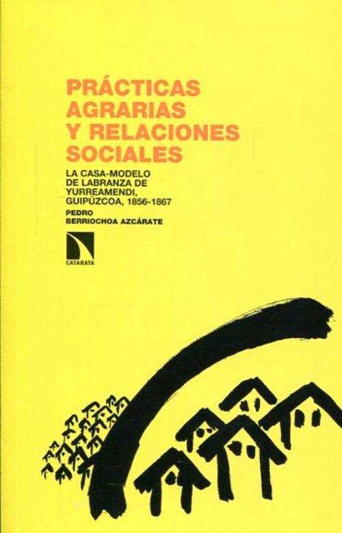 Prácticas agrarias y relaciones sociales. La Casa-Modelo de Labranza de Yurreamendi, Gipúzcoa, 1856-1867