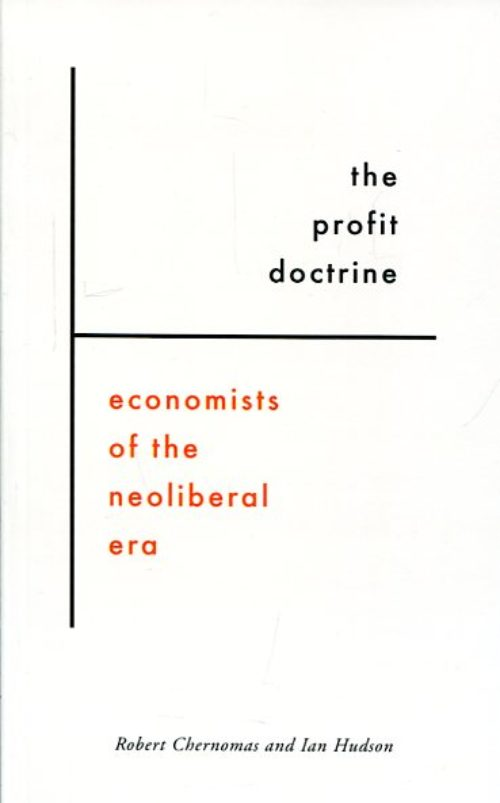 The Profit Doctrine. Economists of the neoliberal era