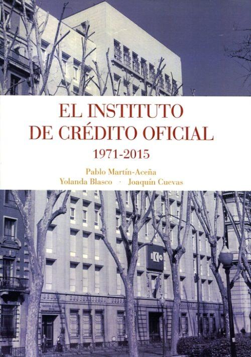 El Instituto de Crédito Oficial, 1971-2015