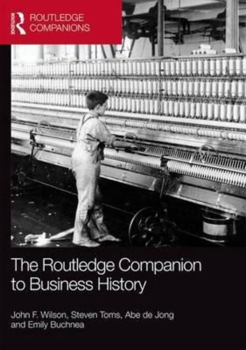 The Routledge Companion to Business History