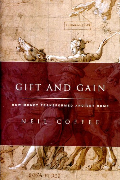 Gift and gain. How money transformed Ancient Rome