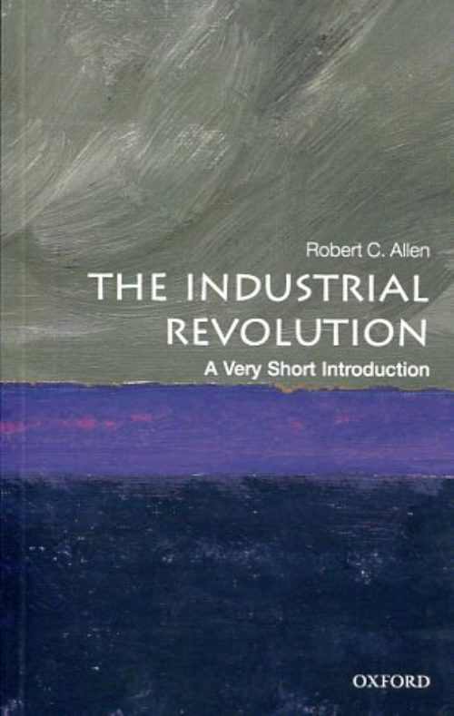 The Industrial Revolution. A Very Short Introduction