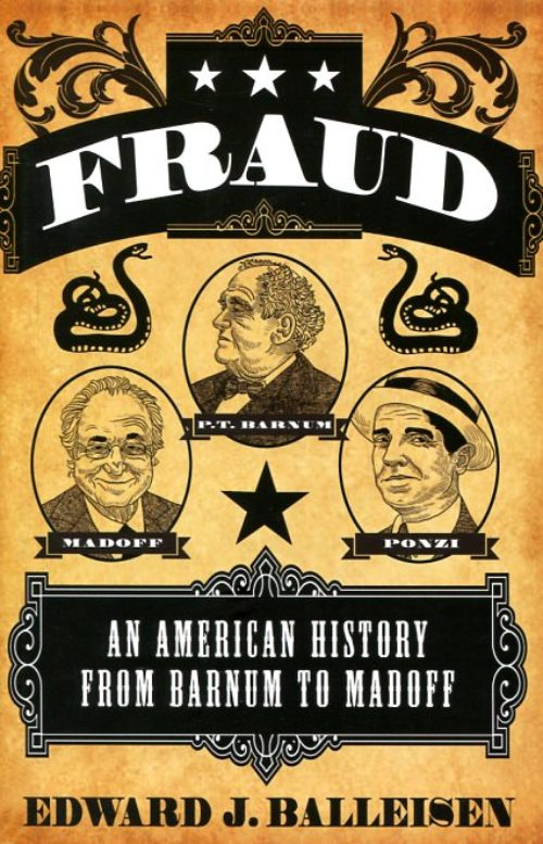 Fraud. An American History from Barnum to Madoff