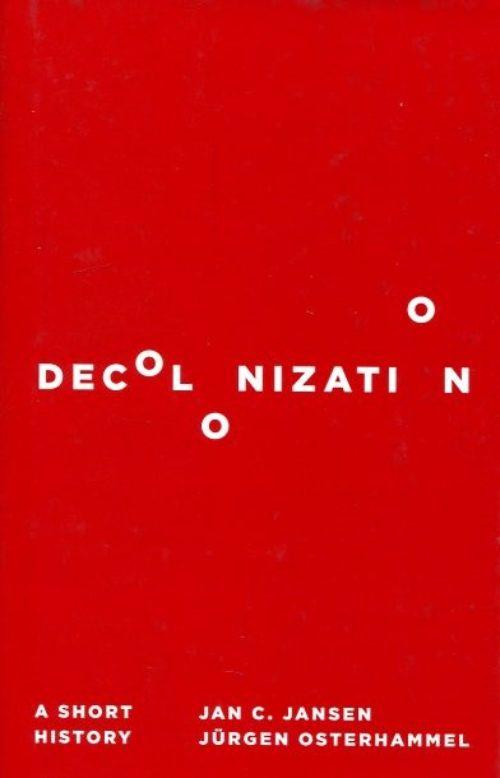 Decolonization. A short history