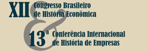 XII Congresso Brasileiro de História Econômica e 13 Conferência Internacional de História de Empresas