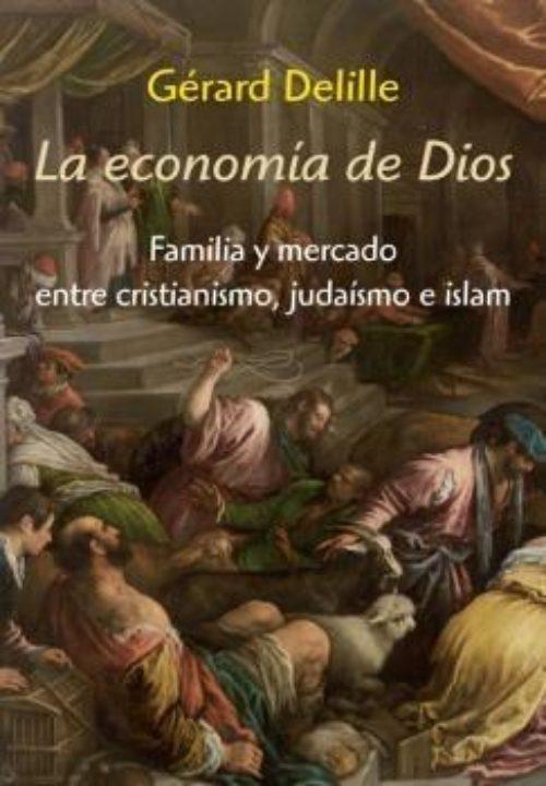 La economía de Dios. Familia y mercado entre cristianismo, judaísmo e islam