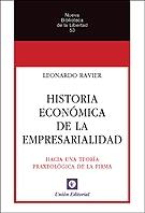 Historia económica de la empresarialidad «Hacia una teoría praxeológica de la empresarialidad»