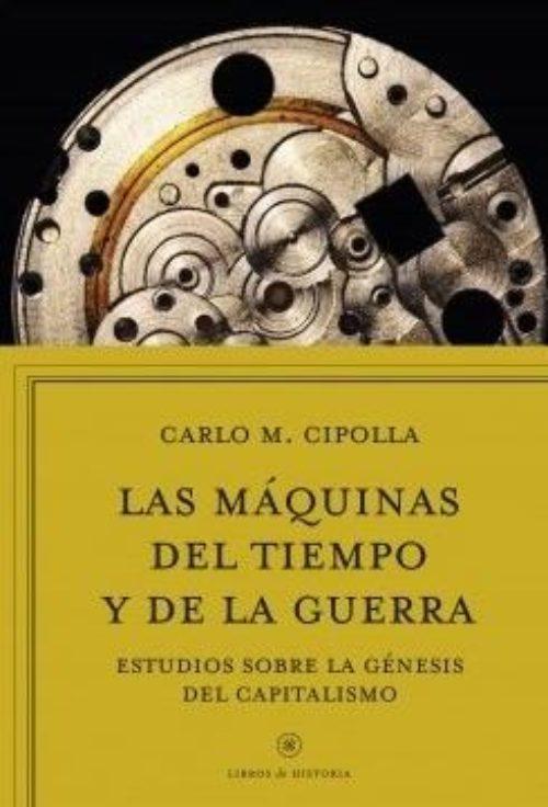 Las máquinas del tiempo y de la guerra. Estudios sobre la génesis del capitalismo