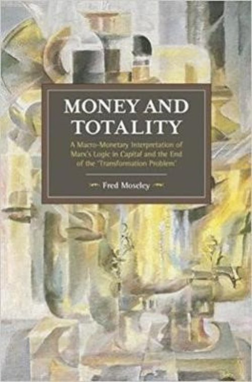 Money and totality. A macro-monetary interpretation of Marx's logic in capital and the end of the 'transformation problem'