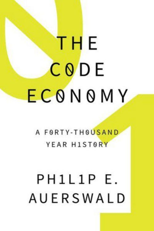 The Code Economy. A Forty Thousand Year History