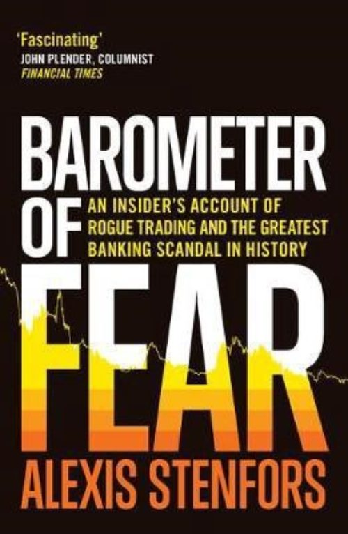 Barometer of fear. An insider's account of rogue trading and the greatest banking scandal in history