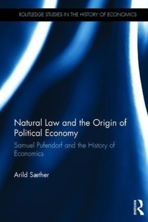 "Natural Law and the Origin of Political Economy "" Samuel Pufendorf and the History of Economics"""