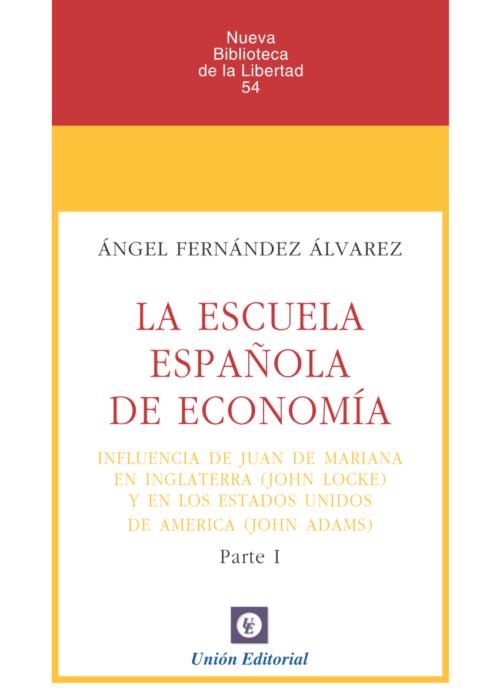 La Escuela Española de Economía. Influencia de Juan de Mariana en Inglaterra (John Locke) y en los Estados Unidos de América (John Adams)