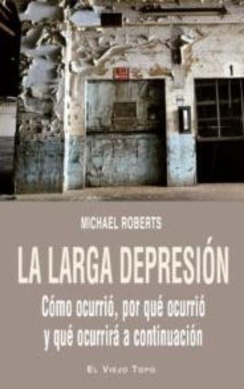 La larga depresión «Cómo ocurrió, por qué ocurrió y qué ocurrirá a continuación»