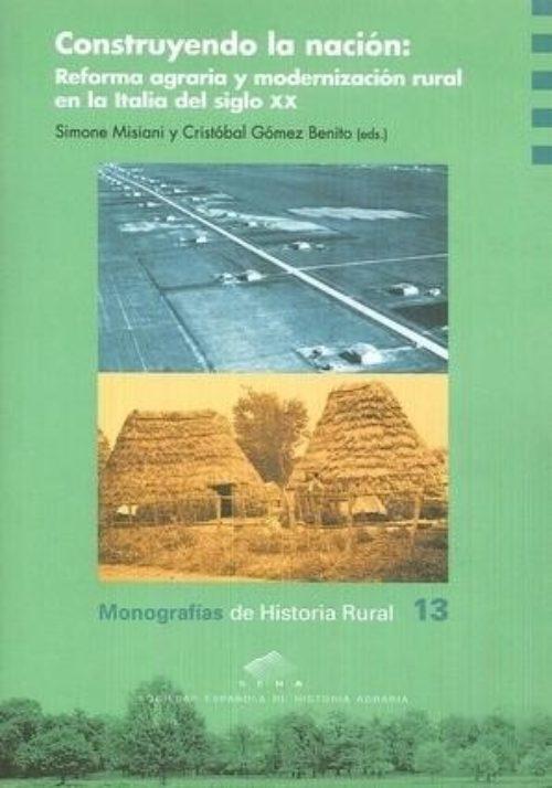 Construyendo la nación «Reforma agraria y modernización rural en la Italia del siglo XX»