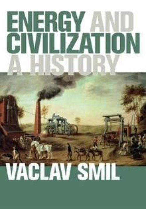 "Energy and Civilization ""A History"""