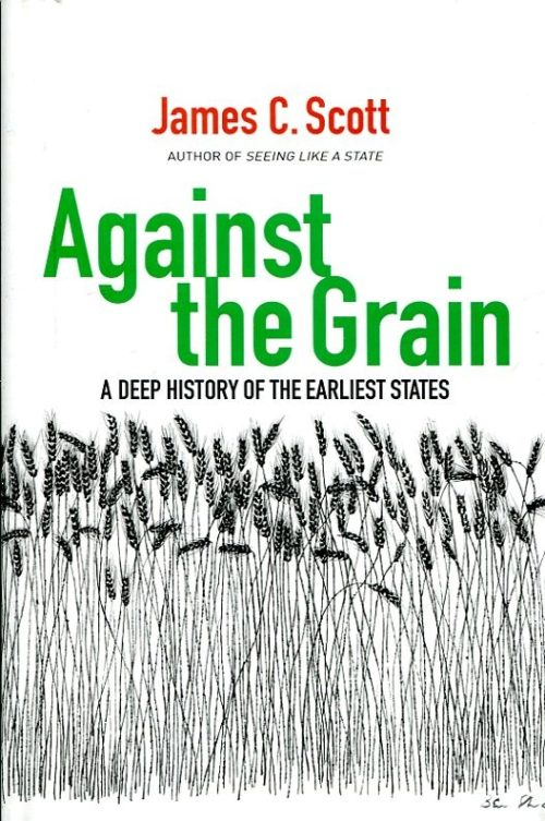 Against the grain. A deep history of the earliest States
