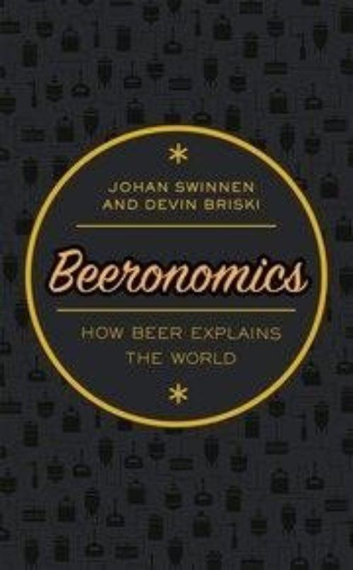 "Beeronomics ""How Beer Explains the World"""