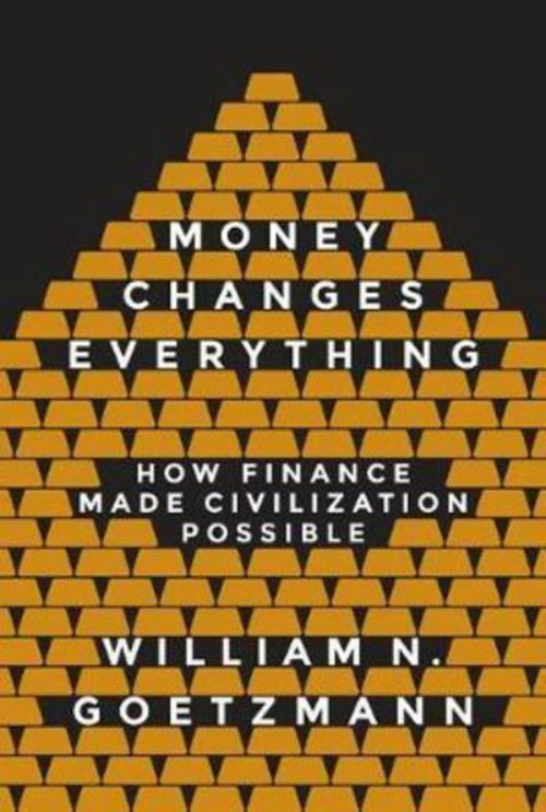 Money changes everything. How finance made civilization possible