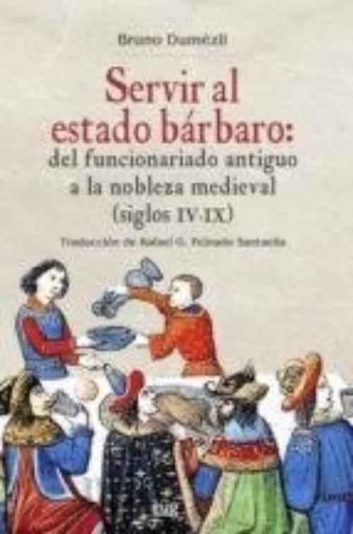 Servir al estado bárbaro: del funcionariado antiguo a la nobleza medieval (siglos IV-IX)