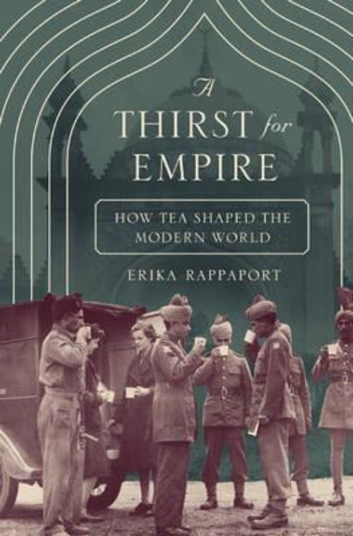 A Thirst for Empire. How tea shaped the Modern World