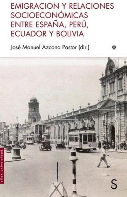 Emigracion y relaciones socioeconómicas entre España, Perú, Ecuador y Bolivia