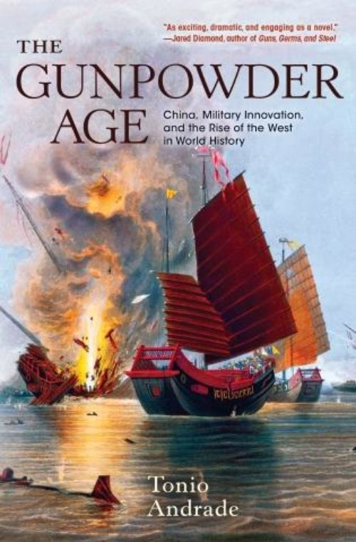 The Gunpowder Age «China, Military Innovation, and the Rise of the West in World History»