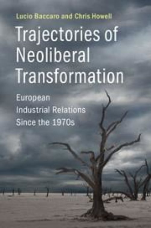 Trajectories of Neoliberal Transformation «European Industrial Relations Since the 1970s»